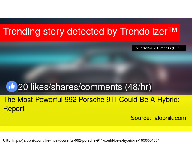 The Most Ful 992 Porsche 911 Could Be A Hybrid Report Stats