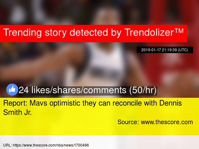 5a716fb42c96 Report  Mavs optimistic they can reconcile with Dennis Smith Jr.