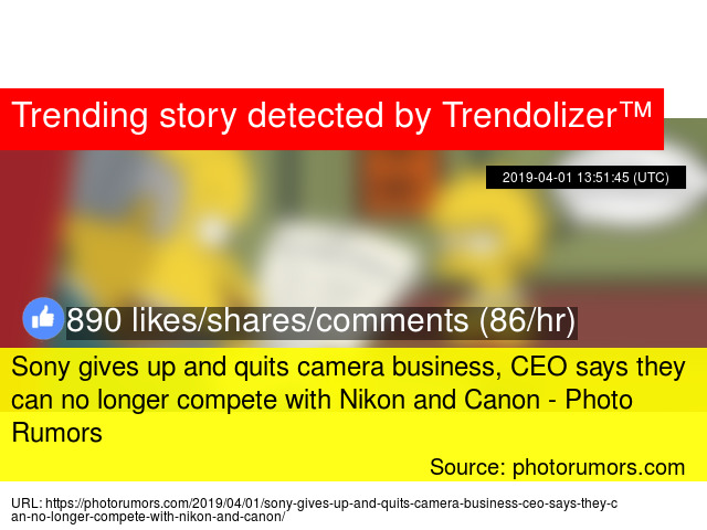 Sony gives up and quits camera business, CEO says they can