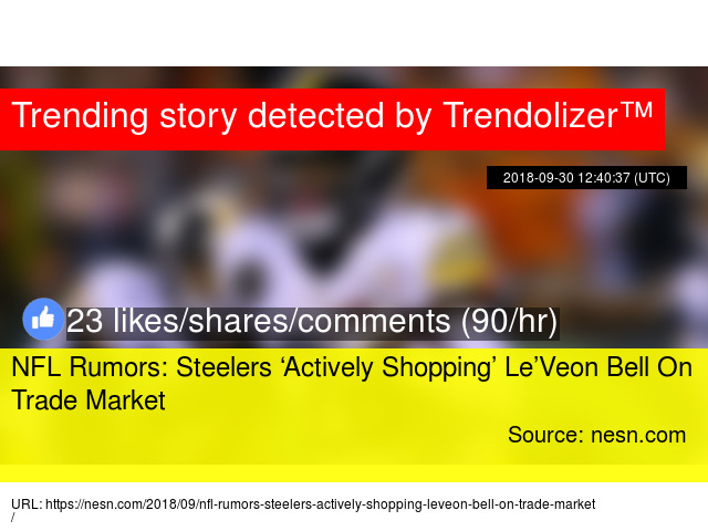d13316fc87a NFL Rumors  Steelers  Actively Shopping  Le Veon Bell On Trade Market -  Stats
